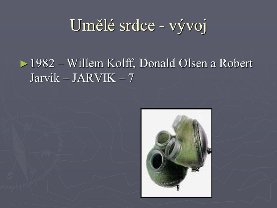 Umělé srdce - vývoj ► 1982 – Willem Kolff, Donald Olsen a Robert Jarvik – JARVIK – 7