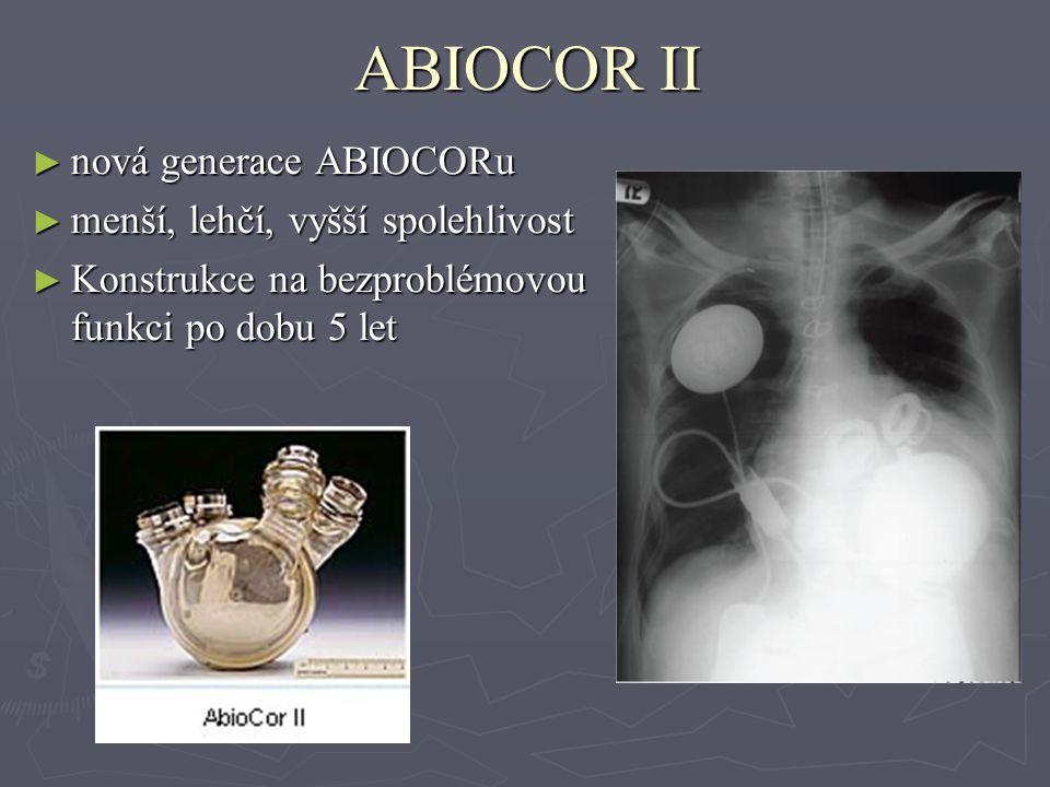 ABIOCOR II ► nová generace ABIOCORu ► menší, lehčí, vyšší spolehlivost ► Konstrukce na bezproblémovou funkci po dobu 5 let