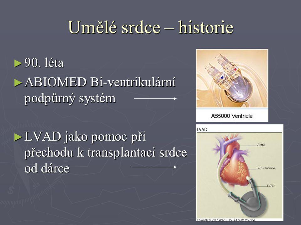 Umělé srdce - vývoj  1958 - Willem Kolff, Tetsuzo Akutsu  z polyvinylchloridu  1965 – Willem Kolff  silikonová guma
