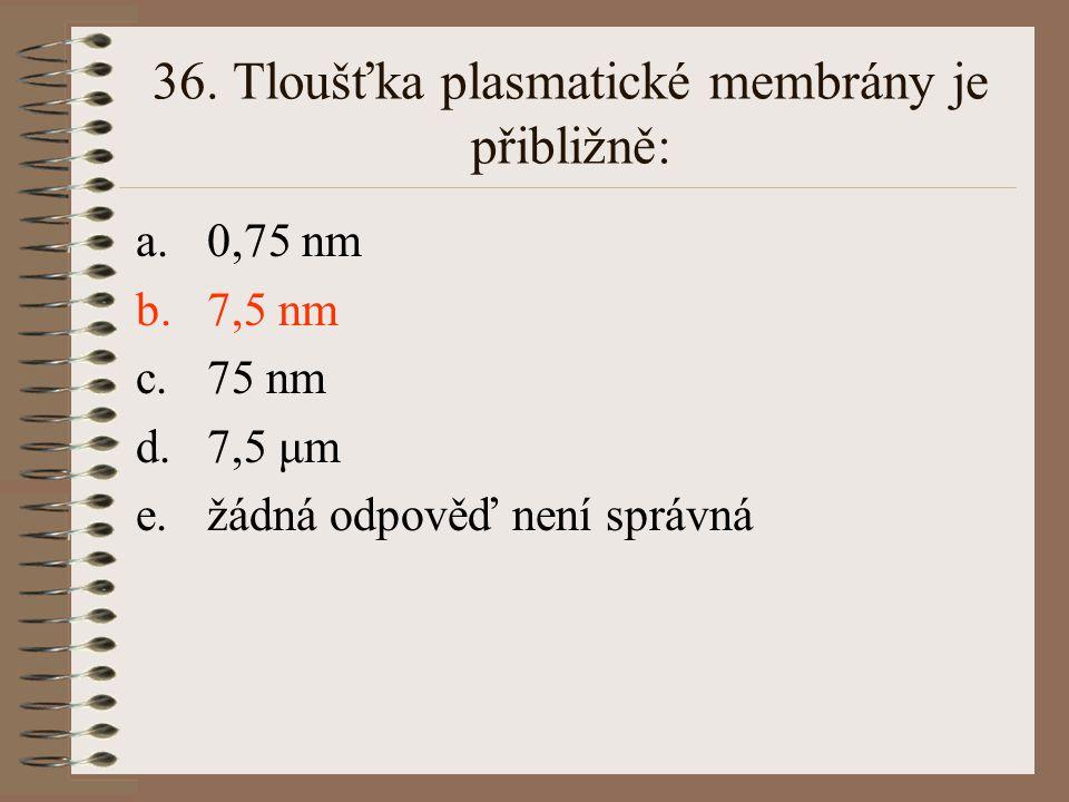 35. Mezi membránové organely nepatří: a.lyzosomy b.endoplasmatické retikulum c.ribosomy d.mitochondrie e.žádná odpověď není správná