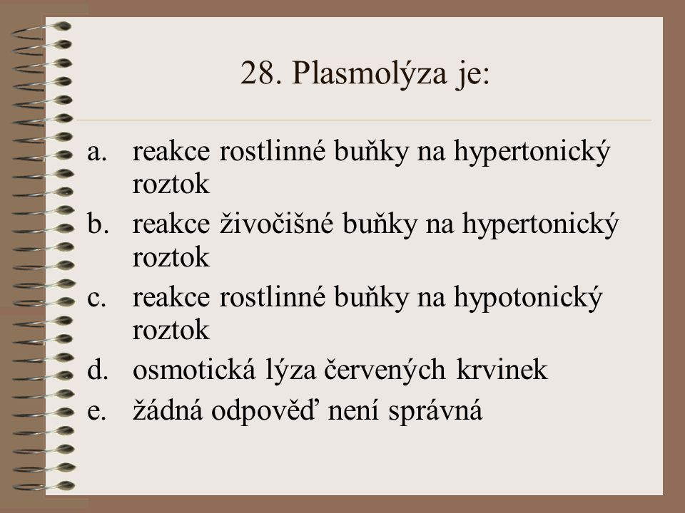 27. Fagocytóza je schopnost některých buněk: a.pohlcovat pevné částice, např. bakterie b.tvořit protilátky c.shlukovat lymfocyty d.pohlcovat kapičky t