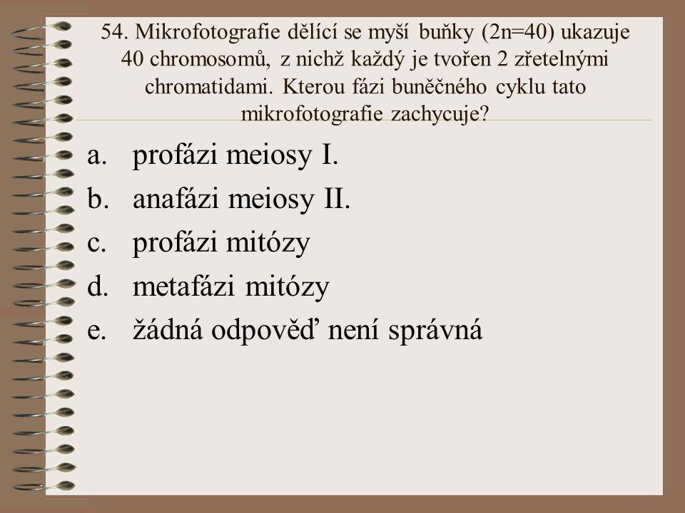 53. Koncentrace rozpuštěných látek v erytrocytu je asi 2%. Přes jeho plasmatickou membránu nemůže pronikat sacharóza, avšak voda a močovina ano. Ve kt