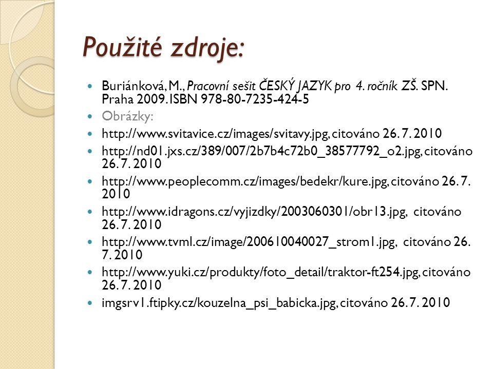 Použité zdroje: Buriánková, M., Pracovní sešit ČESKÝ JAZYK pro 4.