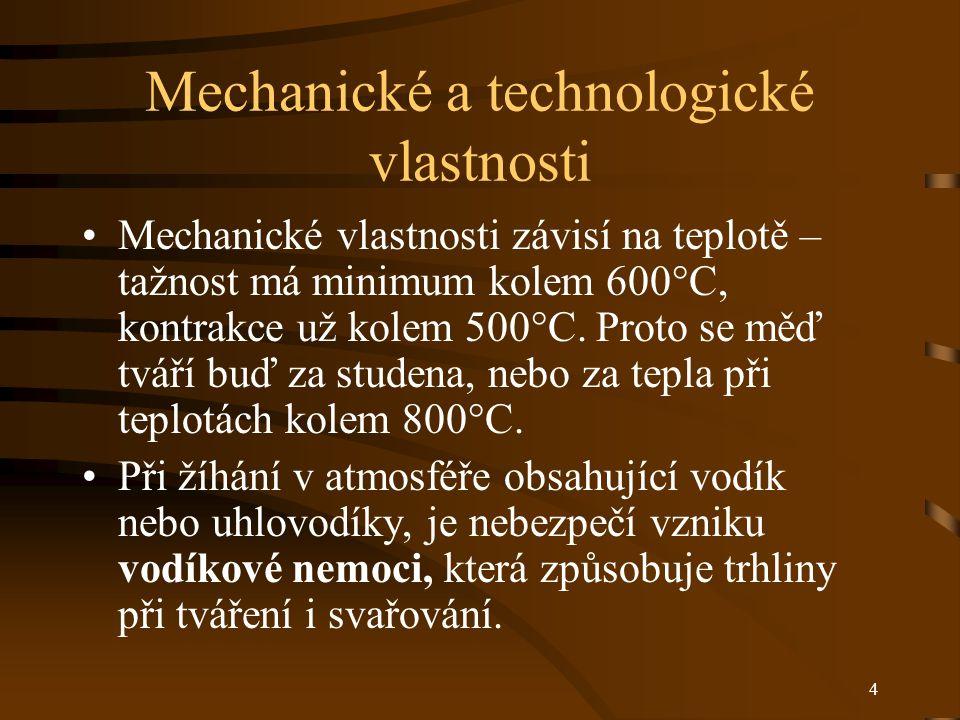 4 Mechanické a technologické vlastnosti Mechanické vlastnosti závisí na teplotě – tažnost má minimum kolem 600°C, kontrakce už kolem 500°C. Proto se m