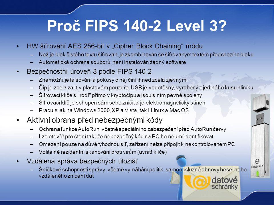 """Proč FIPS 140-2 Level 3? HW šifrování AES 256-bit v """"Cipher Block Chaining"""" módu –Než je blok čistého textu šifrován, je zkombinován se šifrovaným tex"""