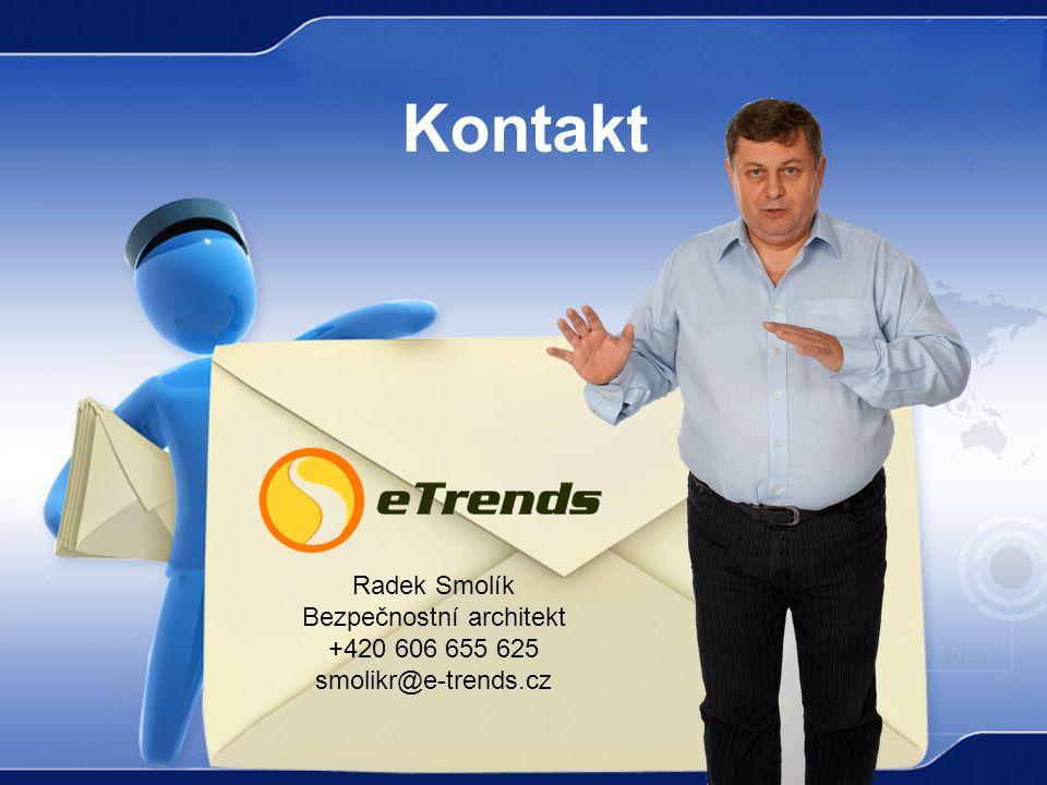 Kontakt Radek Smolík Bezpečnostní architekt +420 606 655 625 smolikr@e-trends.cz