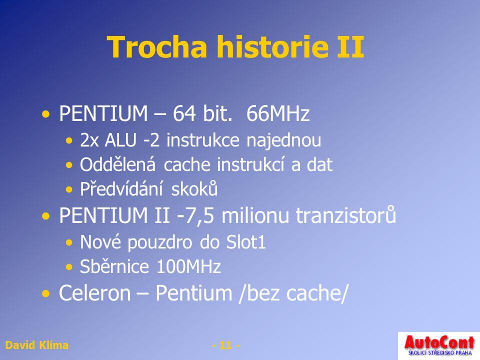 David Klíma- 11 - Trocha historie II PENTIUM – 64 bit.