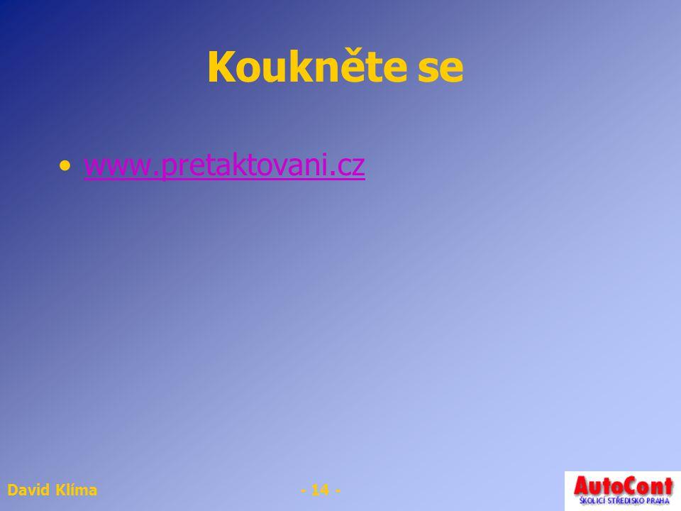 David Klíma- 14 - Koukněte se www.pretaktovani.cz