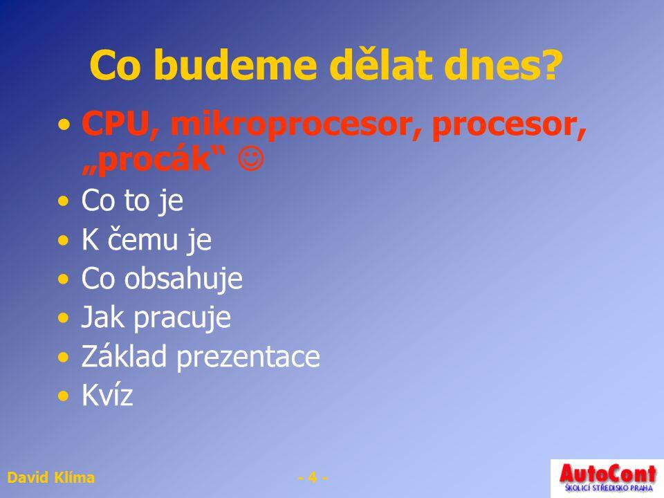 David Klíma- 5 - Příklad nabídky Premio 1300 miditower; procesor Intel Celeron 850MHz/128kB; paměť 64MB SDRAM; HDD 10 GB UltraATA/100; FDD 3.5˝ 1.44MB; grafika AGP ATI Rage Pro/8MB; SW audio;klávesnice Samsung CZ; myš 3tl; MS Windows ME CZ; MS Internet Explorer; antivir F-Secure;