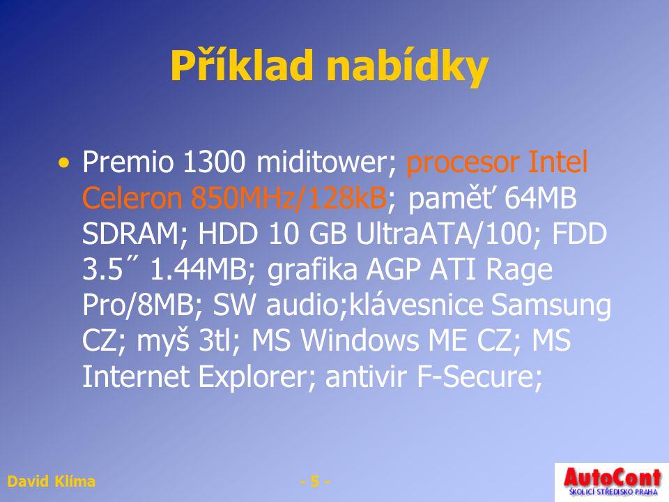 David Klíma- 6 - Základní pojmy Procesor – výkonný čip Slot – rozšiřující sběrnice, vodiče po obou stranách Patice – pro čipy, podobná slotu Numerický koprocesor – pomocný procesor pro FP operace Instrukční sada Frekvence procesoru X frekvence sběrnice