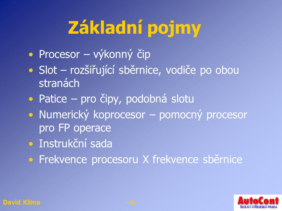 David Klíma- 17 - Úkol na příště Najít v ceníku základní desku pro procesor Intel Pentium 4.