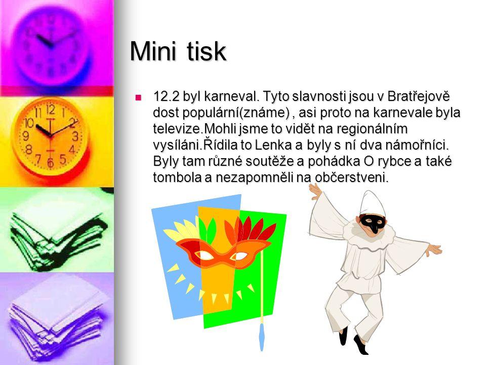 Mini tisk 12.2 byl karneval.