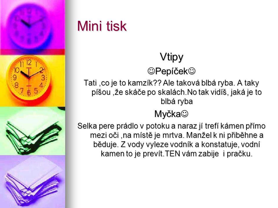 Mini tisk Vtipy Pepíček Pepíček Tati,co je to kamzík .