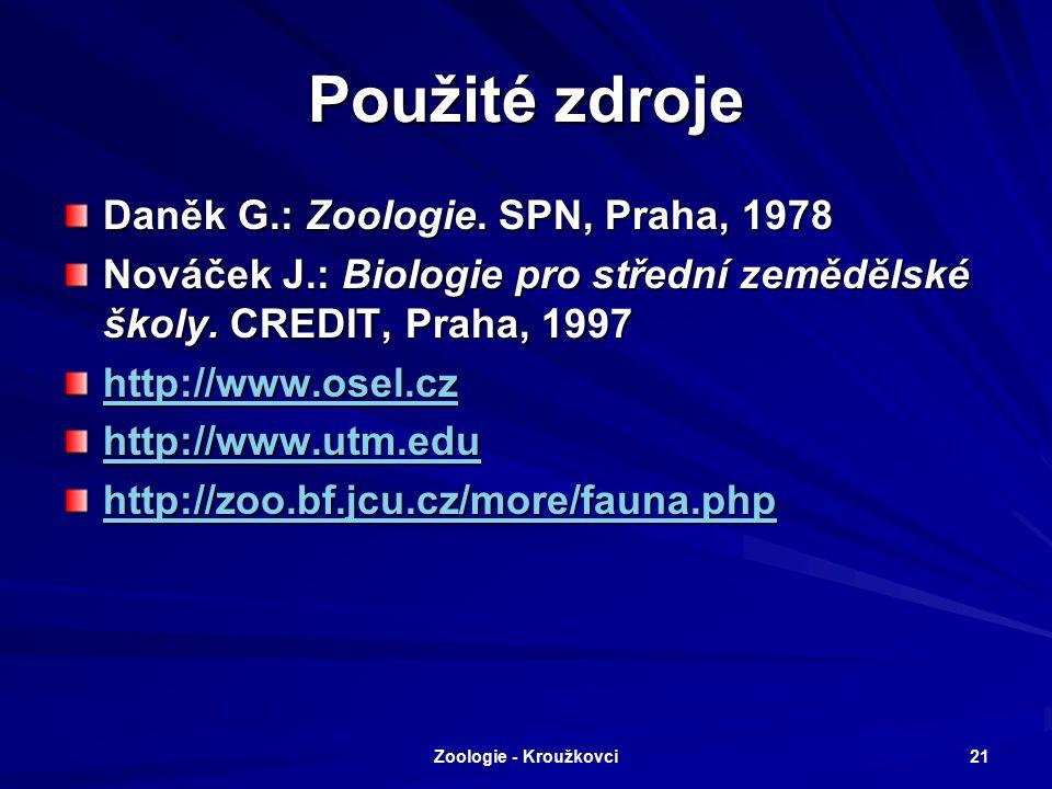 Zoologie - Kroužkovci 20 Opakování 1.K čemu slouží hirudin u pijavek? 2.Jaký hospodářský význam mají žížaly? 3.Proč patří kroužkovci mezi trojlisté ži