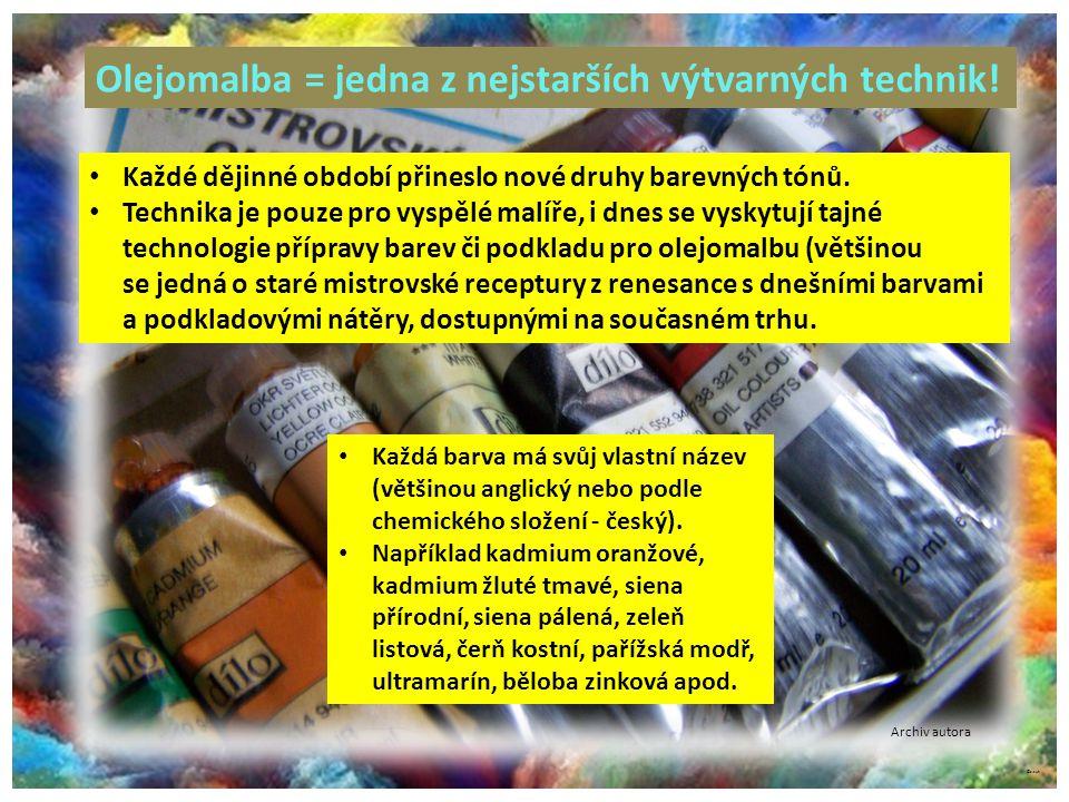©c.zuk Archiv autora Olejomalba = jedna z nejstarších výtvarných technik! Každá barva má svůj vlastní název (většinou anglický nebo podle chemického s