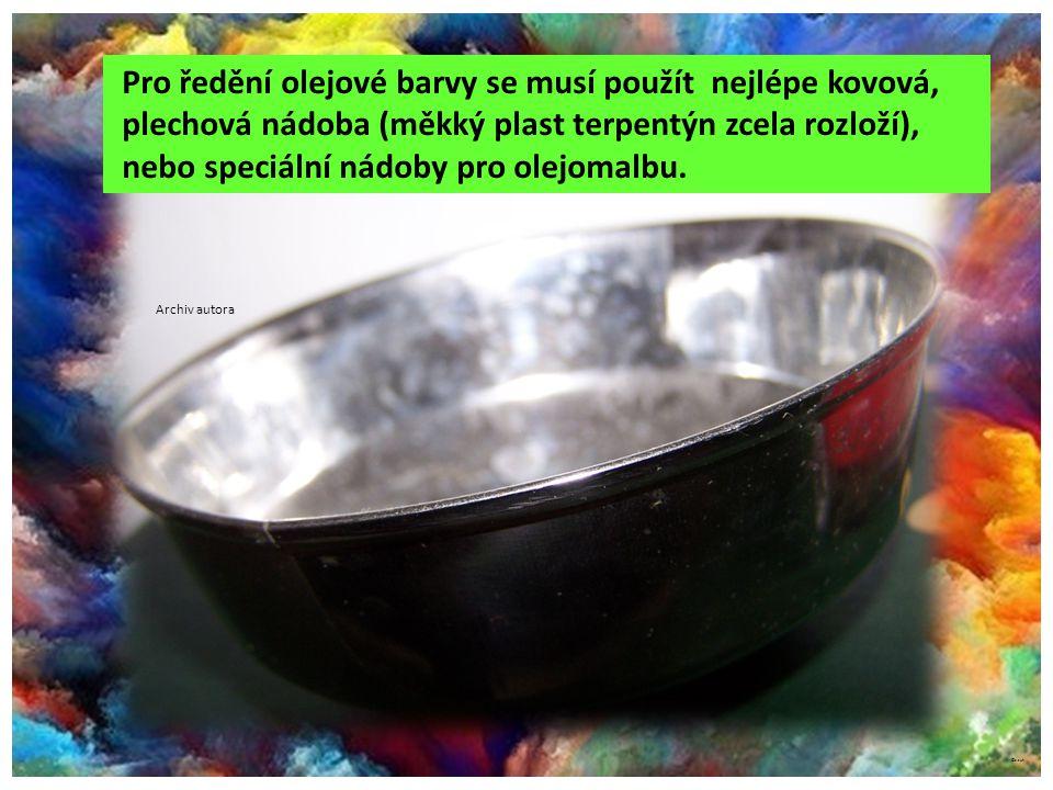 ©c.zuk Pro ředění olejové barvy se musí použít nejlépe kovová, plechová nádoba (měkký plast terpentýn zcela rozloží), nebo speciální nádoby pro olejom