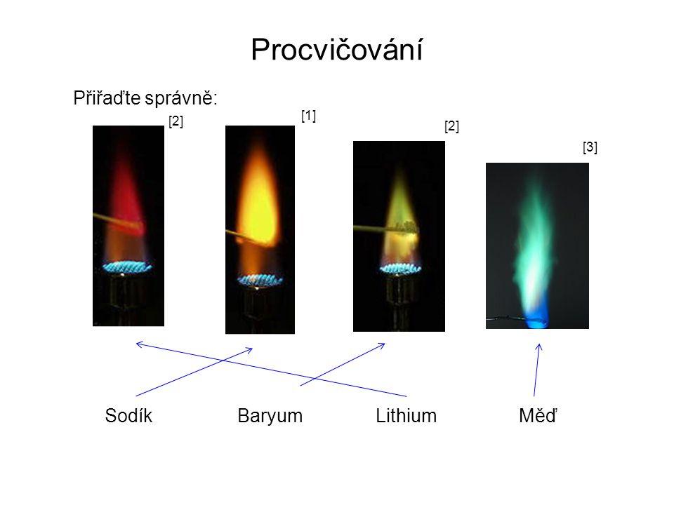 Procvičování Přiřaďte správně: SodíkBaryumMěďLithium [2] [1] [2] [3]