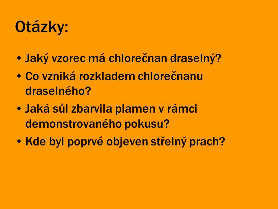 Otázky: Jaký vzorec má chlorečnan draselný. Co vzniká rozkladem chlorečnanu draselného.