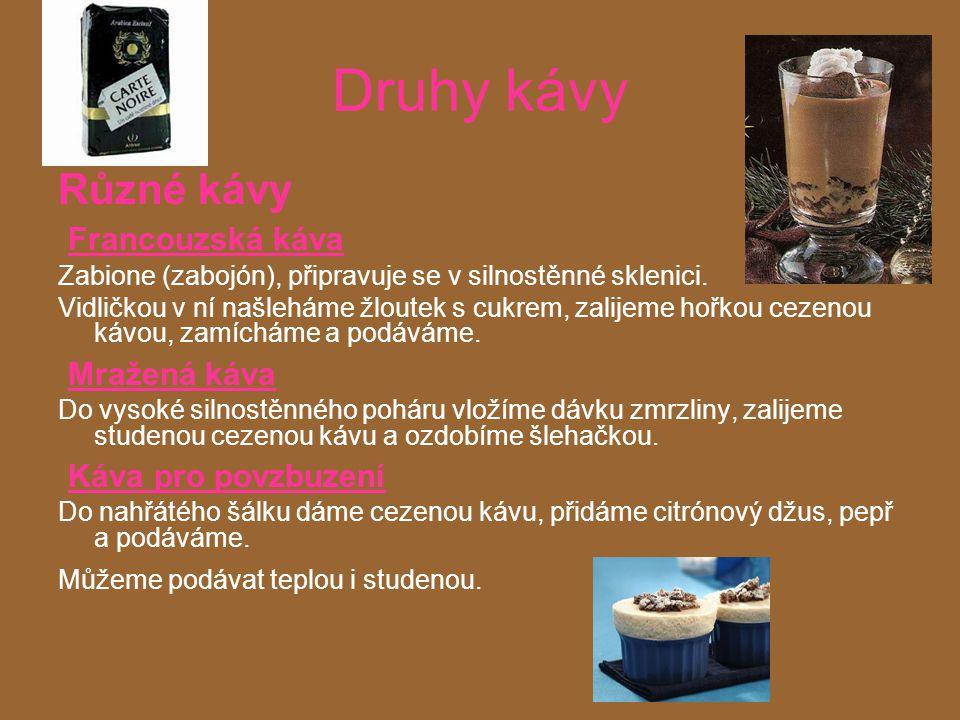 Druhy kávy Různé kávy Francouzská káva Zabione (zabojón), připravuje se v silnostěnné sklenici.
