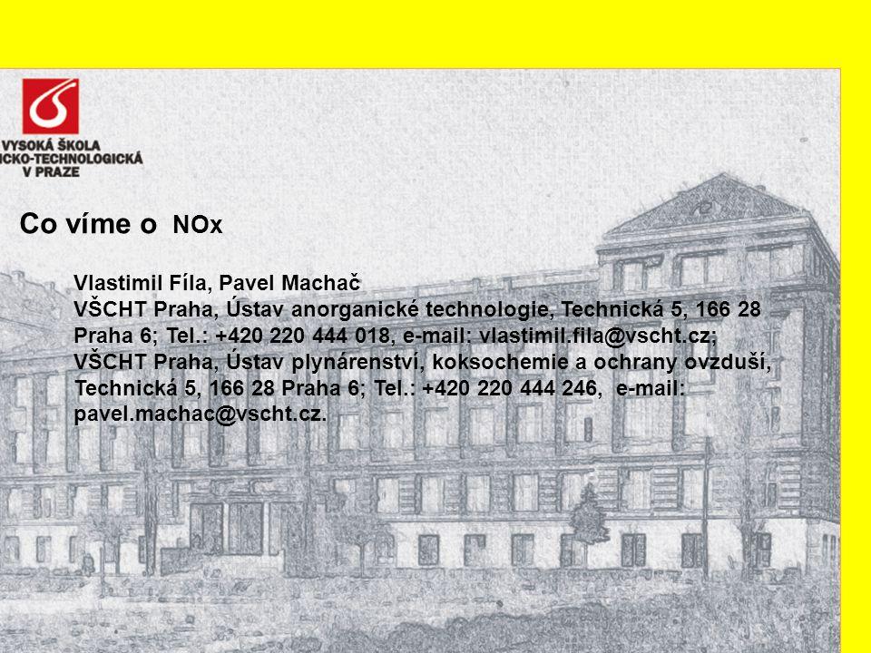 Co víme o NOx Vlastimil Fíla, Pavel Machač VŠCHT Praha, Ústav anorganické technologie, Technická 5, 166 28 Praha 6; Tel.: +420 220 444 018, e-mail: vl