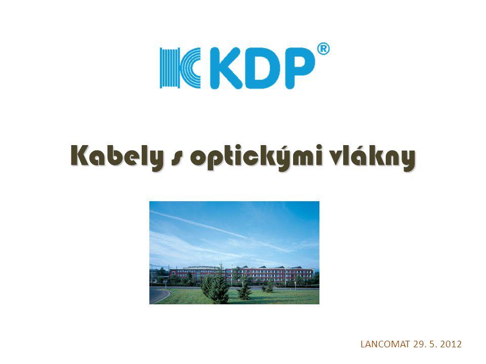 KABELOVNA Děčín Podmokly, s.r.o. Kabely s optickými vlákny LANCOMAT 29. 5. 2012