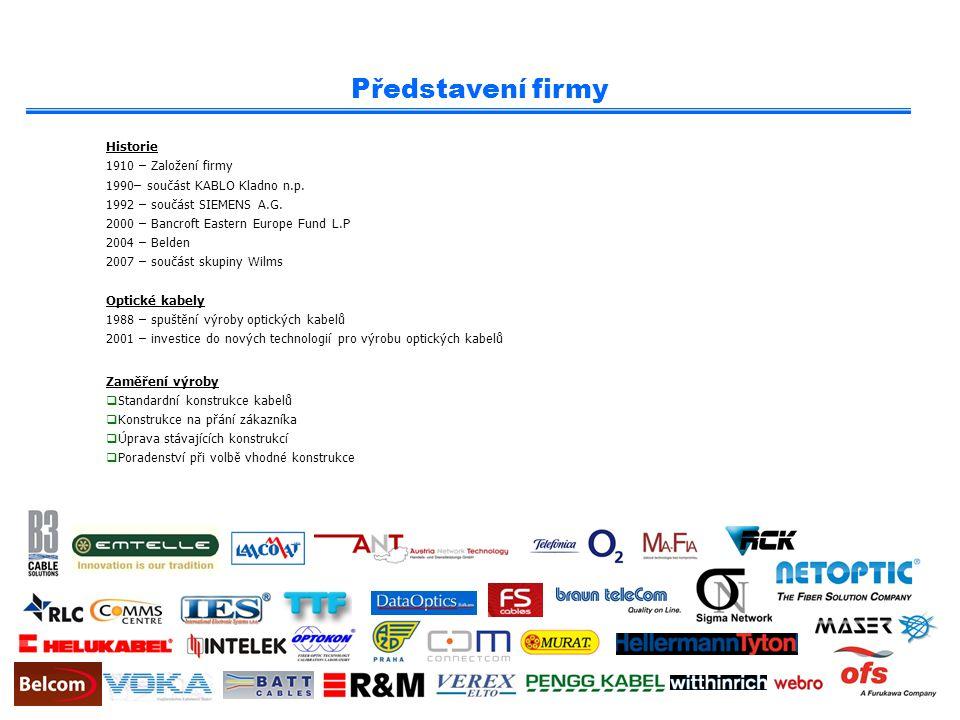 Historie 1910 – Založení firmy 1990– součást KABLO Kladno n.p. 1992 – součást SIEMENS A.G. 2000 – Bancroft Eastern Europe Fund L.P 2004 – Belden 2007
