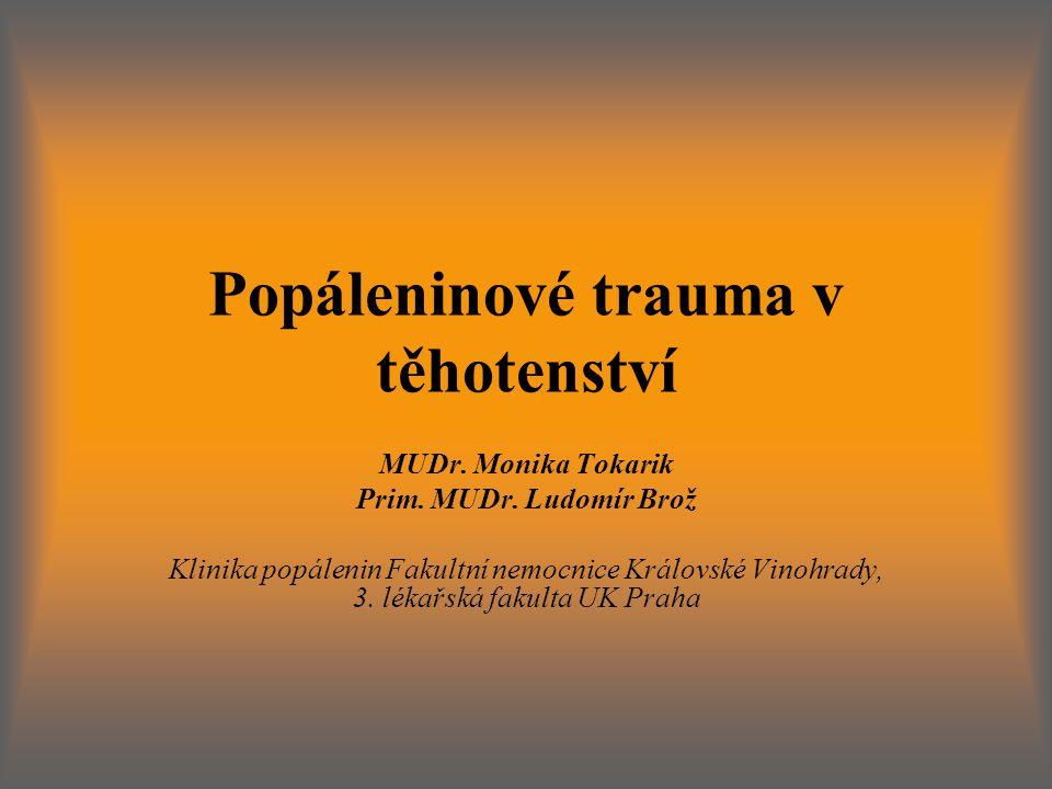 Popáleninové trauma v těhotenství MUDr.Monika Tokarik Prim.