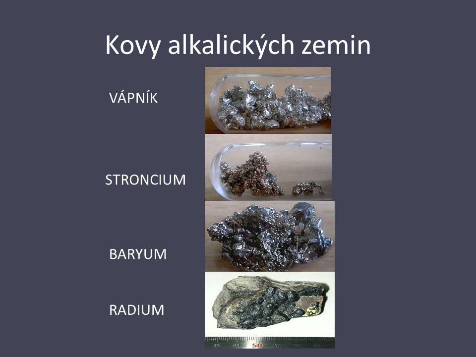 Kovy alkalických zemin VÁPNÍK STRONCIUM BARYUM RADIUM