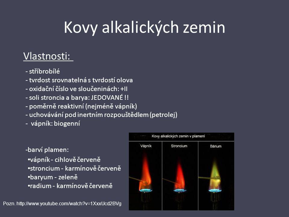 Kovy alkalických zemin Vlastnosti: - stříbrobílé - tvrdost srovnatelná s tvrdostí olova - oxidační číslo ve sloučeninách: +II - soli stroncia a barya: