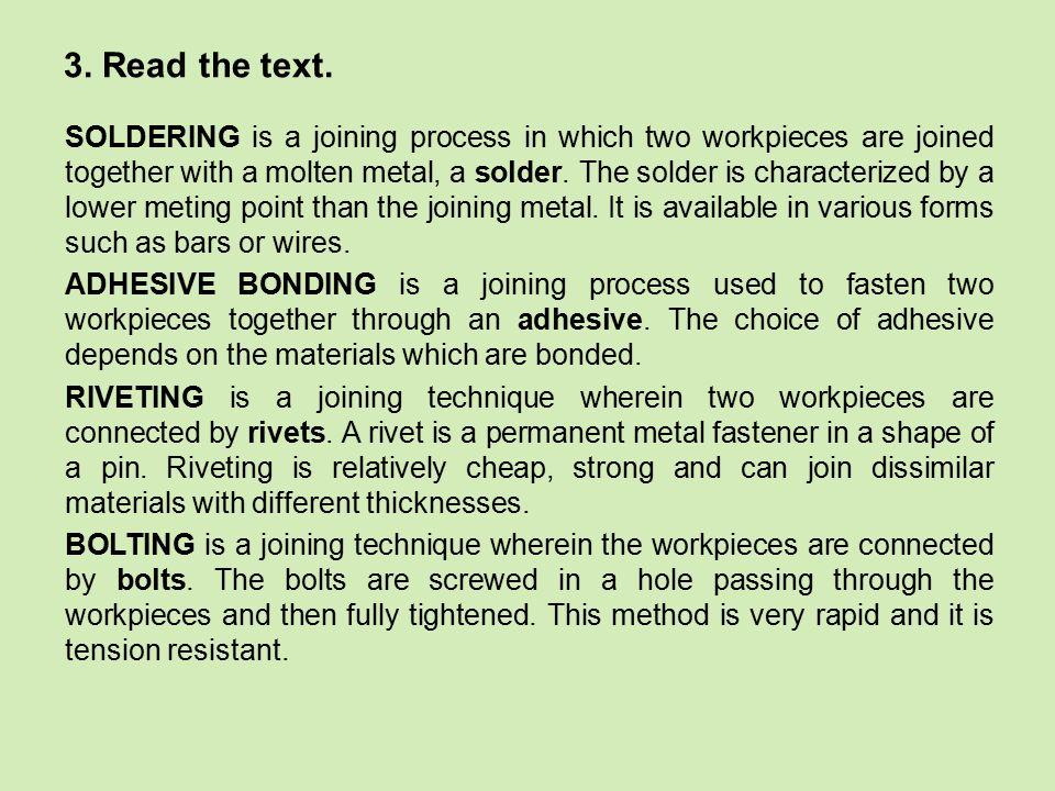 Vocabulary: adhesive – lepidlo adhesive bonding - lepení available – dostupný bar – tyč bolt - šroub bolting – spojení šrouby (to) bond – spojovat (to) connect – spojit, spojovat (to) depend on sth.