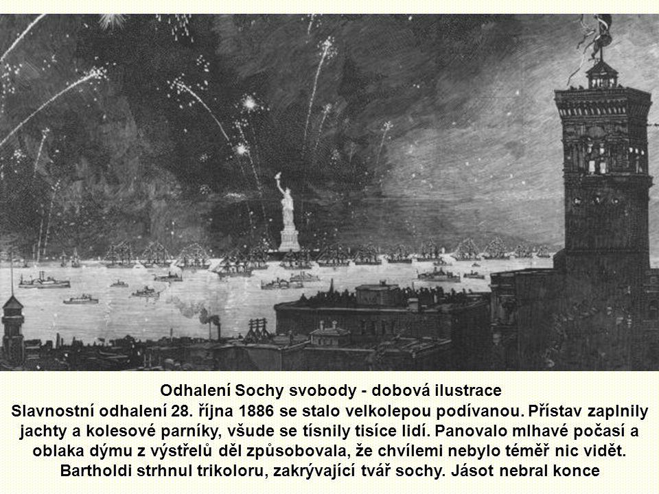 Socha stojí na ostrůvku před New Yorkem od 28. října roku 1886 Odhalil ji Grover Cleveland, 22. prezident USA