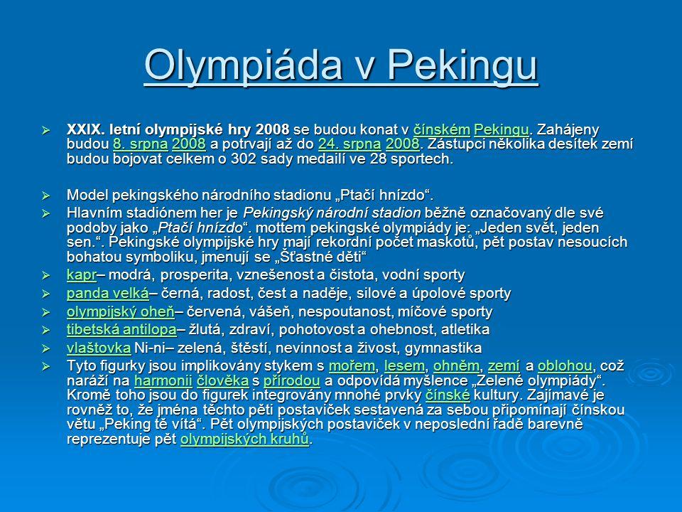 Cesta olympijské pochodně  Oheň, který vzplane na olympijském stadiónu při slavnostním zahájení pekingských her, byl zapálen 24.