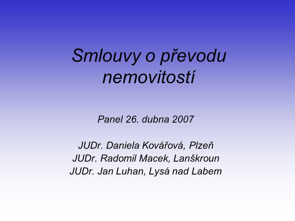 Smlouvy o převodu nemovitostí Panel 26. dubna 2007 JUDr.
