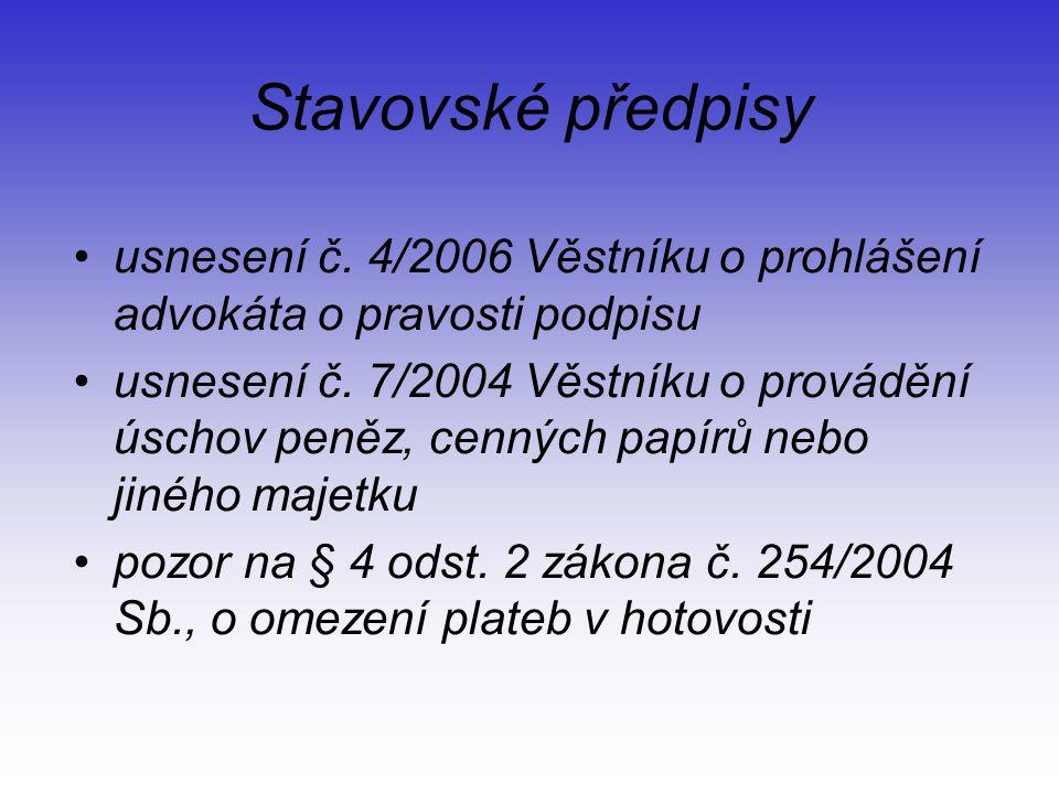 Stavovské předpisy usnesení č. 4/2006 Věstníku o prohlášení advokáta o pravosti podpisu usnesení č.