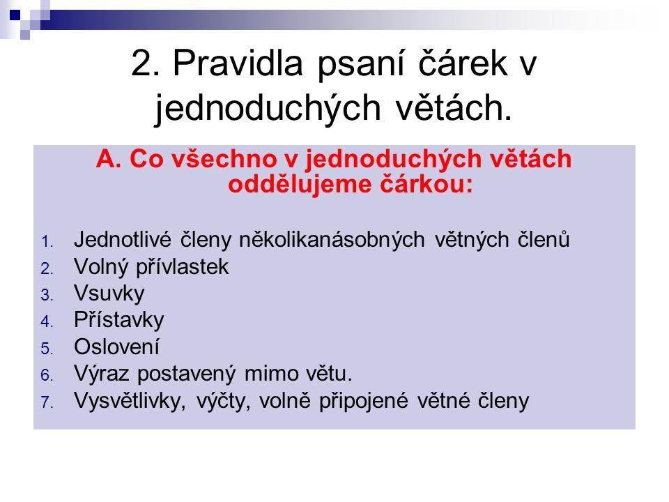 2.Pravidla psaní čárek v jednoduchých větách. A.