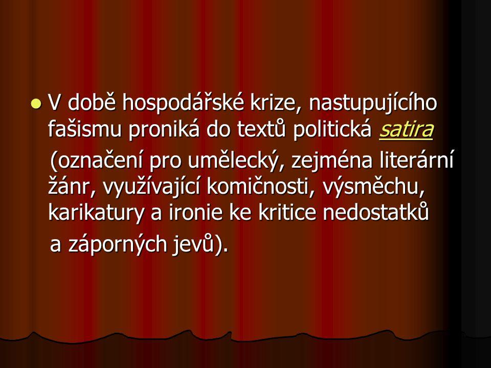 V době hospodářské krize, nastupujícího fašismu proniká do textů politická satira V době hospodářské krize, nastupujícího fašismu proniká do textů pol