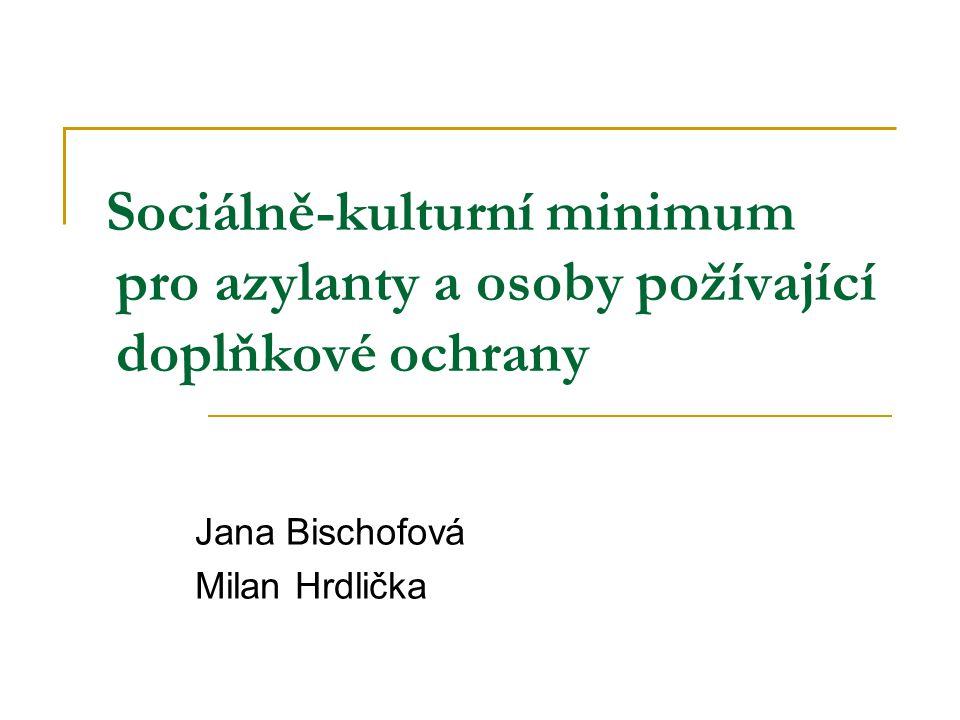 Sociálně-kulturní minimum pro azylanty a osoby požívající doplňkové ochrany Jana Bischofová Milan Hrdlička