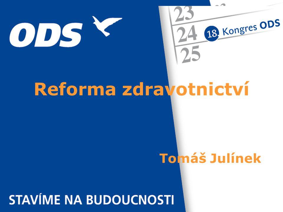 Tomáš Julínek Reforma zdravotnictví