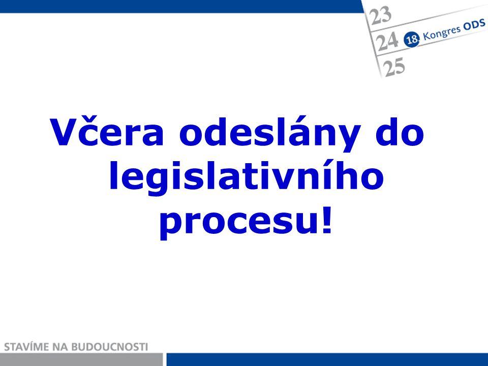 Včera odeslány do legislativního procesu!