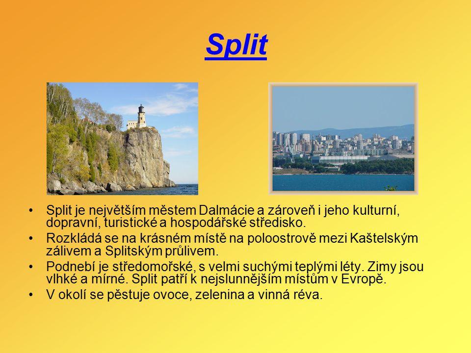 Split Split je největším městem Dalmácie a zároveň i jeho kulturní, dopravní, turistické a hospodářské středisko. Rozkládá se na krásném místě na polo