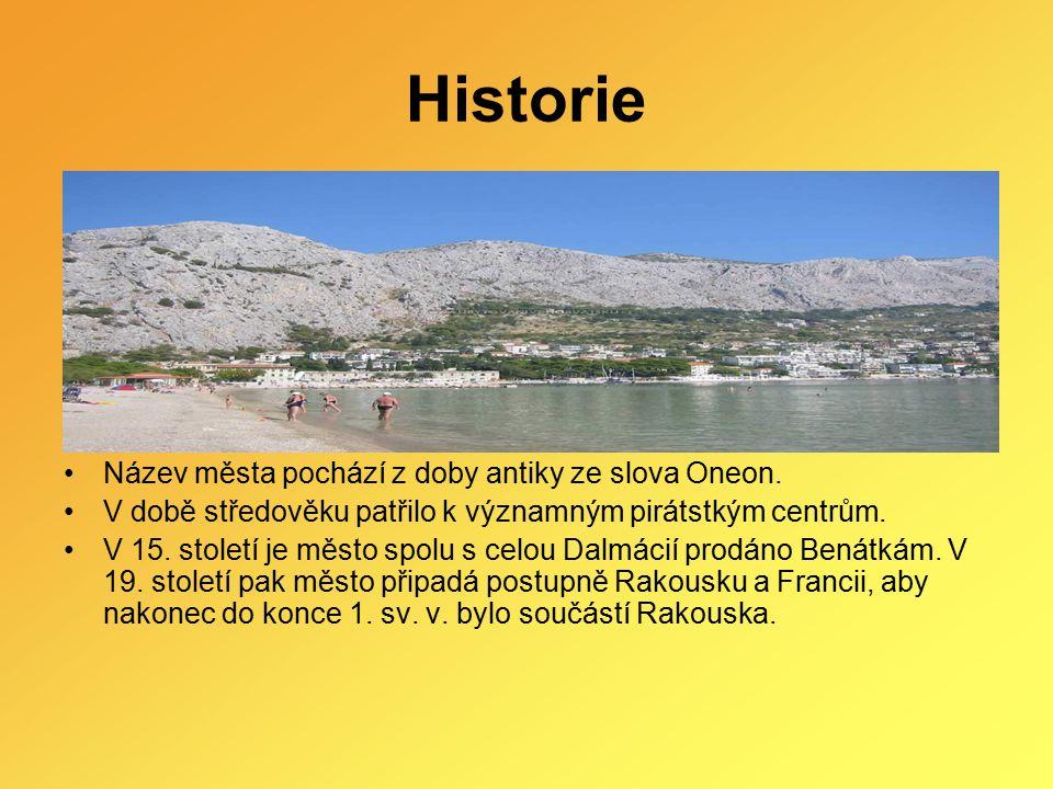 Historie Název města pochází z doby antiky ze slova Oneon. V době středověku patřilo k významným pirátstkým centrům. V 15. století je město spolu s ce