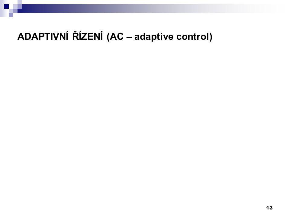 13 ADAPTIVNÍ ŘÍZENÍ (AC – adaptive control)