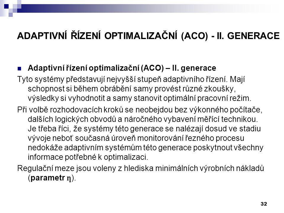 ADAPTIVNÍ ŘÍZENÍ OPTIMALIZAČNÍ (ACO) - II. GENERACE Adaptivní řízení optimalizační (ACO) – II. generace Tyto systémy představují nejvyšší stupeň adapt