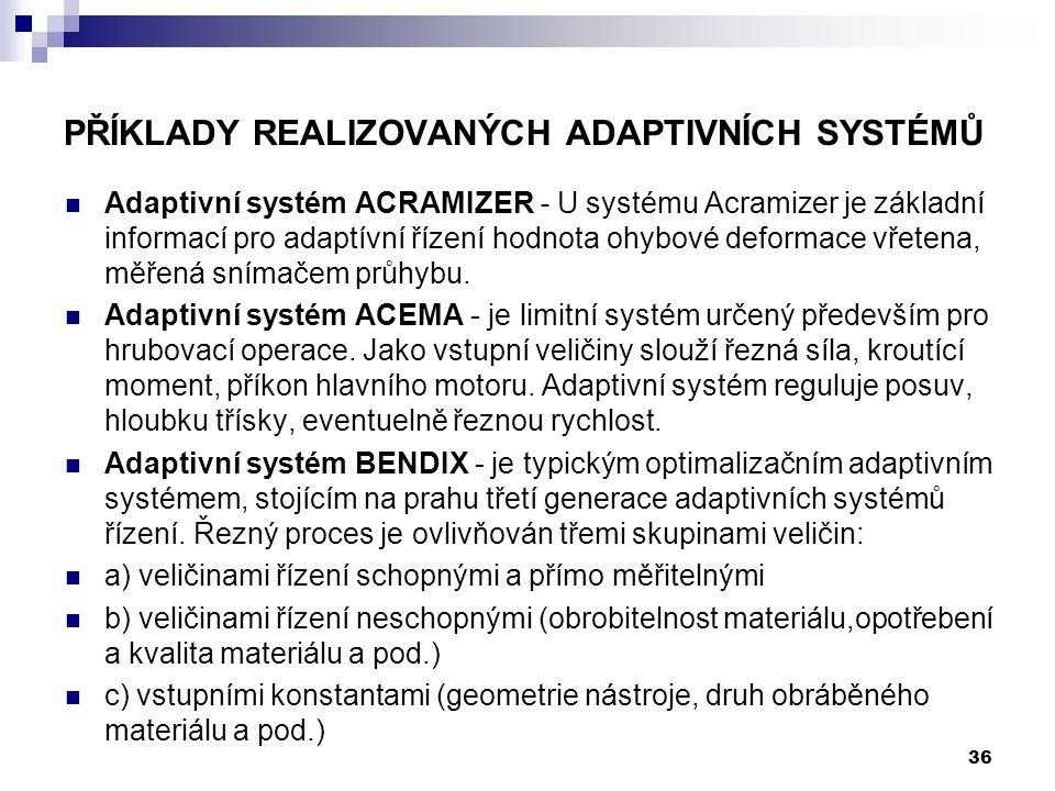 PŘÍKLADY REALIZOVANÝCH ADAPTIVNÍCH SYSTÉMŮ Adaptivní systém ACRAMIZER - U systému Acramizer je základní informací pro adaptívní řízení hodnota ohybové