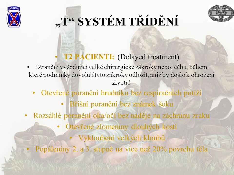 """""""T"""" SYSTÉM TŘÍDĚNÍ T2 PACIENTI: (Delayed treatment) !Zranění vyžadující velké chirurgické zákroky nebo léčbu, během které podmínky dovolují tyto zákro"""