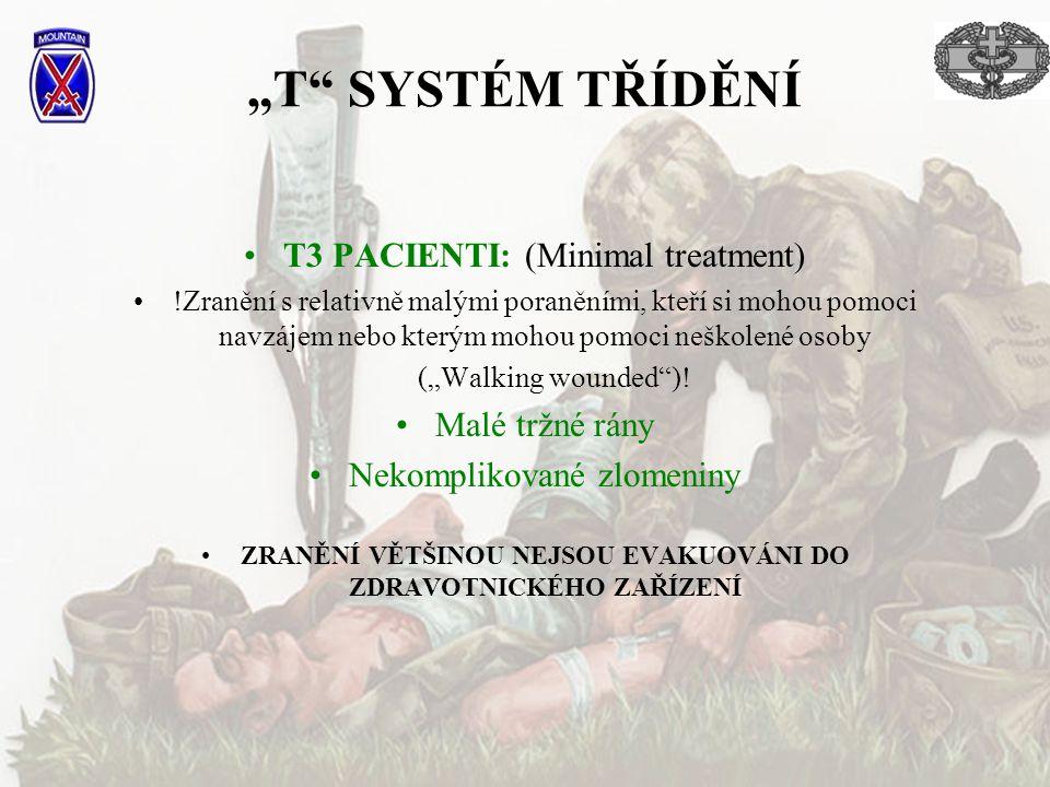 """""""T"""" SYSTÉM TŘÍDĚNÍ T3 PACIENTI: (Minimal treatment) !Zranění s relativně malými poraněními, kteří si mohou pomoci navzájem nebo kterým mohou pomoci ne"""