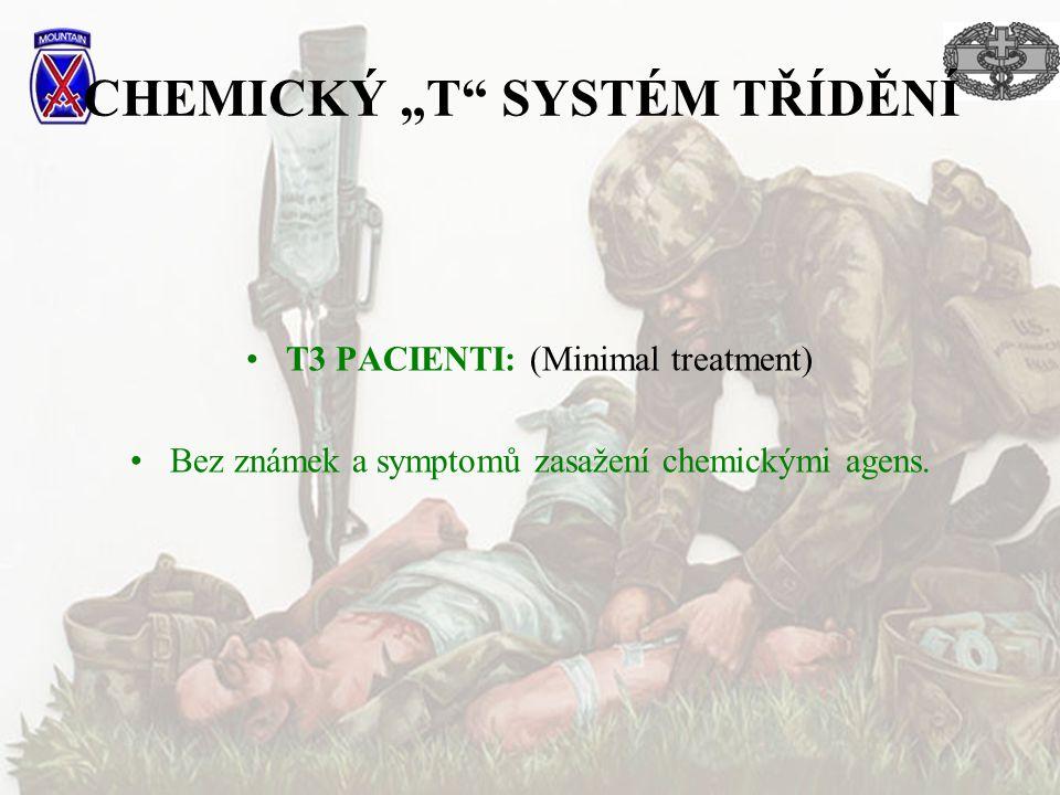 """CHEMICKÝ """"T"""" SYSTÉM TŘÍDĚNÍ T3 PACIENTI: (Minimal treatment) Bez známek a symptomů zasažení chemickými agens."""