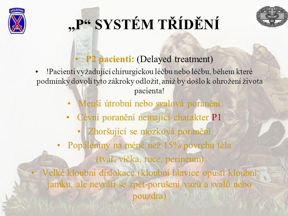 """""""P"""" SYSTÉM TŘÍDĚNÍ P2 pacienti: (Delayed treatment) !Pacienti vyžadující chirurgickou léčbu nebo léčbu, během které podmínky dovolí tyto zákroky odlož"""