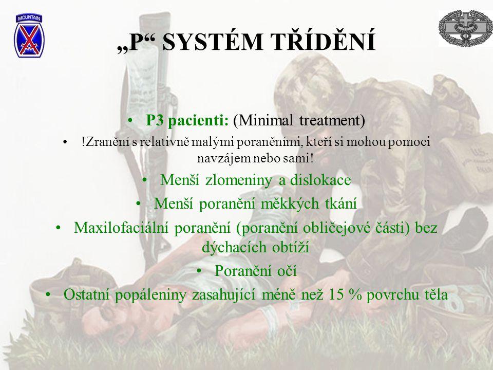 """""""P"""" SYSTÉM TŘÍDĚNÍ P3 pacienti: (Minimal treatment) !Zranění s relativně malými poraněními, kteří si mohou pomoci navzájem nebo sami! Menší zlomeniny"""