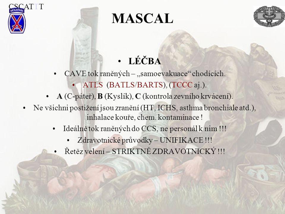 """MASCAL LÉČBA CAVE tok raněných – """"samoevakuace"""" chodících. ATLS (BATLS/BARTS), (TCCC aj.). ABCA (C-páteř), B (Kyslík), C (kontrola zevního krvácení)."""